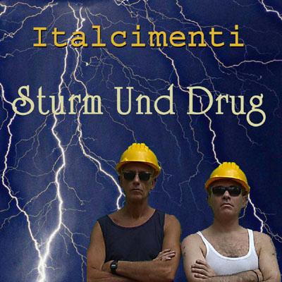 Italcimenti Sturm Und Drug