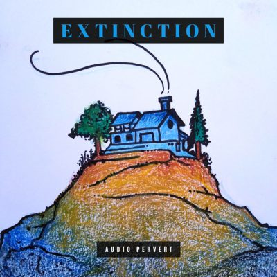 Extinction - by Audio Pervert