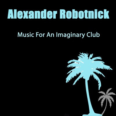Music For An Imaginary Club