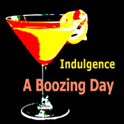 Indulgence - A Boozing Day