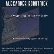 Alexander Robotnick - I'm Getting Lost In My Brain