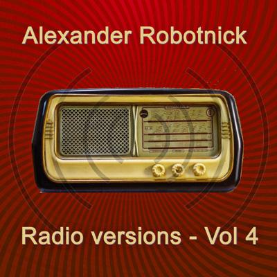 Alexander Robotnick - Radio Versions Vol 4